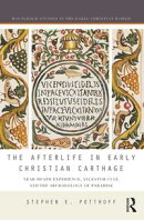 The Afterlife in Early Christian Carthage