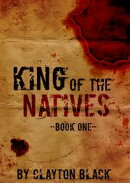 King of the Natives: Book 1