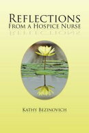 Reflections from a Hospice Nurse