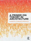 A Primer on Theory in Architecture