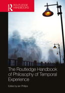The Routledge Handbook of Philosophy of Temporal Experience