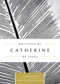 WritingsofCatherineofSiena(Annotated)