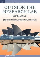 Outside the Research Lab, Volume 1: Physics in the Arts, Architecture and Design
