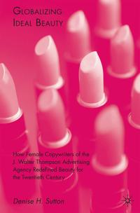 GlobalizingIdealBeautyWomen,Advertising,andthePowerofMarketing