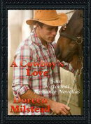 A Cowboy's Love: Four Historical Romance Novellas