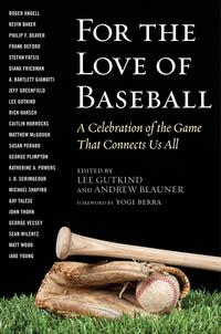 FortheLoveofBaseballACelebrationoftheGameThatConnectsUsAll