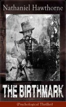 The Birthmark (Psychological Thriller): A Dark Romantic Story on Obsession with Human Perfection From the Re…