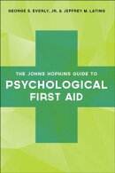 The Johns Hopkins Guide to Psychological First Aid