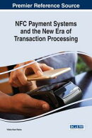 NFC Payment Systems and the New Era of Transaction Processing
