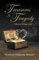Treasures in Tragedy