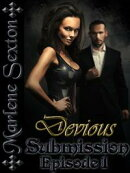 Devious Submission - Episode 1 (An Erotic Thriller)