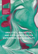 Analytics, Innovation, and Excellence-Driven Enterprise Sustainability