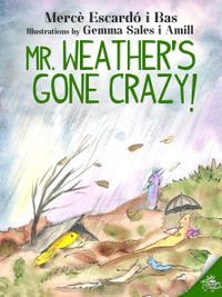 Mr.Weather'sgonecrazy!