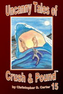 Uncanny Tales of Crush and Pound 15
