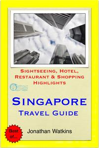 SingaporeTravelGuide-Sightseeing,Hotel,Restaurant&ShoppingHighlights(Illustrated)