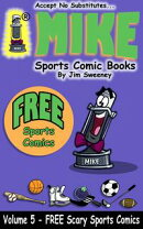 "MIKE's FREE ""Scary"" Sports Comics"