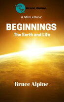 Beginnings: The Earth And Life