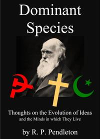 DominantSpecies:ThoughtsontheEvolutionofIdeasandtheMindsinwhichTheyLive