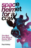 Space Helmet for a Cow 2: The Mad, True Story of Doctor Who