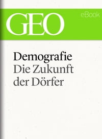 Demografie:DieZukunftderD?rfer(GEOeBookSingle)