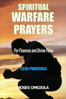 Spiritual Warfare Prayers For Finances And Divine Favor