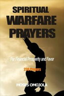 Spiritual Warfare Prayers For Financial Prosperity And Favor