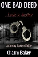 One Bad Deed …Leads to another (A Shocking Suspense Thriller)