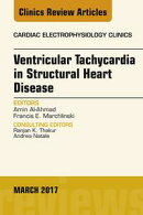 Ventricular Tachycardia in Structural Heart Disease, An Issue of Cardiac Electrophysiology Clinics,