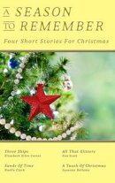 A Season To Remember: Four Short Stories For Christmas