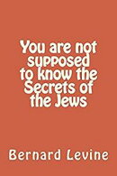 You Are Not Supposed to Know the Secrets of the Jews