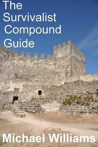 TheSurvivalistCompoundGuide