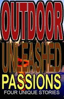 Outdoor Unleashed Passions