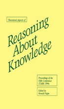 Theoretical Aspects of Reasoning About Knowledge: Proceedings of the Fifth Conference (TARK 1994)