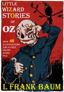 Little Wizard Stories of Oz: With 48 Illustrations and a Free Online Audio File.