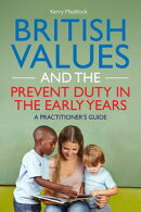 British Values and the Prevent Duty in the Early Years