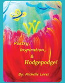 Poetry, Inspiration, & Hodgepodge!