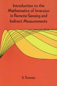 IntroductiontotheMathematicsofInversioninRemoteSensingandIndirectMeasurements