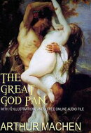 The Great God Pan: With 12 Illustrations and a Free Online Audio File
