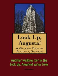 LookUp,Augusta!AWalkingTourofAugusta,Georgia