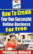 How To Create Your Own Successful Online Business For Free