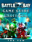 Battle Bay Game Guide Unofficial