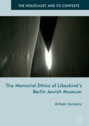 The Memorial Ethics of Libeskind's Berlin Jewish Museum