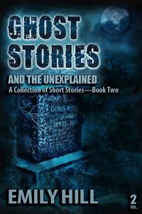 GhostStoriesAndTheUnexplained:BookTwo