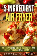 5 Ingredient Air Fryer
