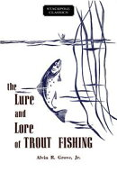 The Lure and Lore of Trout Fishing