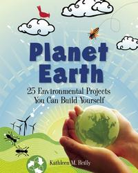 PlanetEarth24EnvironmentalProjectsYouCanBuildYourself