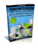 From Pain To Freedom - Harness the Latest Scientific and Natural Medicine Breakthroughs to Understand and Re…