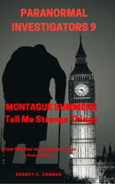 Paranormal Investigators 9 Montague Summers Tell Me Strange Things