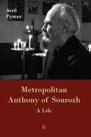 Metropolitan Anthony of Sourozh: A Life