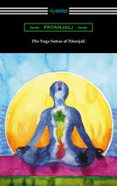 The Yoga Sutras of Patanjali (Translated with a Preface by William Q. Judge)